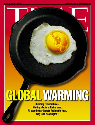In 2001, the, um, journalists at Time decided that the earth was not cooling, but actually heating up.