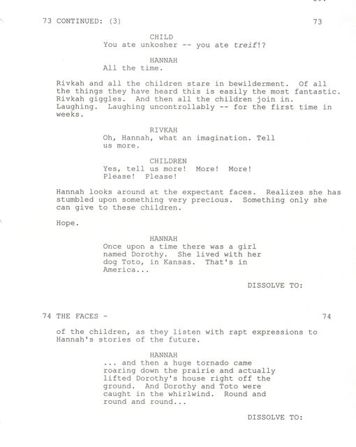 Movies are a moral landscape where stories convey powerful messages. Every movie begins with a script. Here is a sample page from my Emmy Award-winning screenplay for The Devil's Arithmetic.