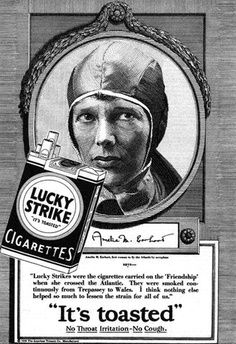 Amelia Earhart was not a Hollywood star, but she was a celebrity, and pitching for Lucky Strikes must have helped with the enormous expenses of her flights.