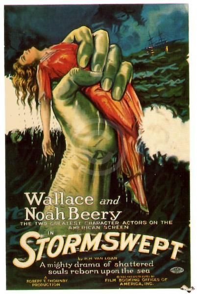 "Eye catching poster for ""Stormswept,"" starring Wallace and Noah Beery, a 1923 film which I have never seen."