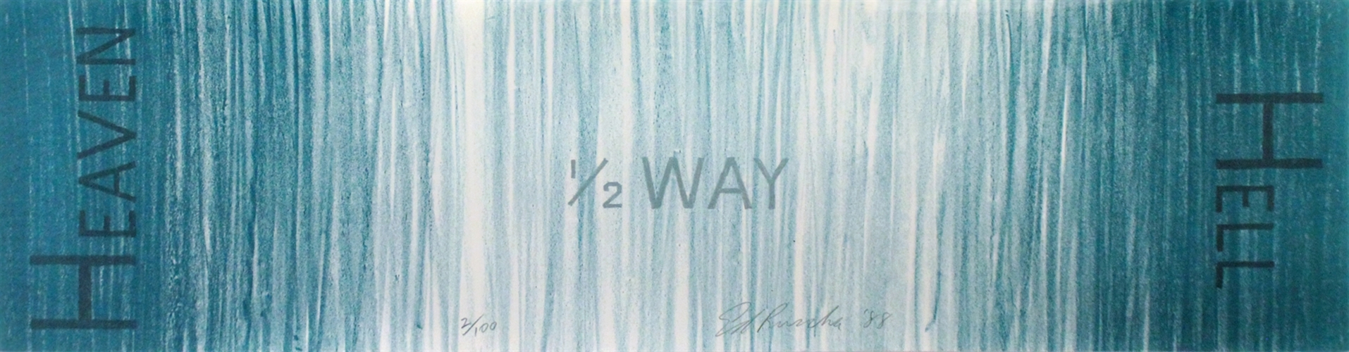 Ed Ruscha, Hell 1/2 Way Heaven, 1988, Lithograph in colors on Rives wove paper Overall Size: 7.8 x 29.5 in. Signed; Dated and numbered lower center in pencil. 63/100 Collection, Robert & Karen Avrech, Los Angeles.