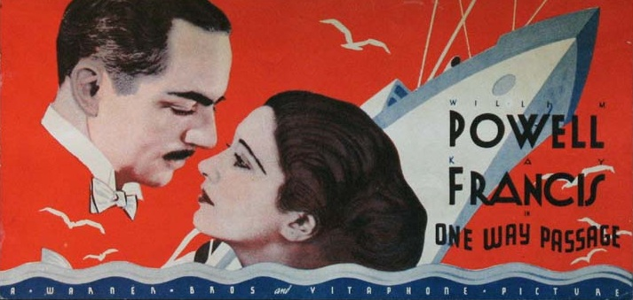 "Poster for ""One Way Passage"" 1932, starring William Powell and Kay Francis. This is probably her best film."