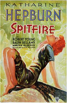 """Spitfire"", Directed by John Cromwell, Produced byPandro S. Berman, Written by Lula Vollmer (play and screenplay) Jane Murfin (screenplay) Starring Katharine Hepburn Robert Young Ralph Bellamy Released in 1934."
