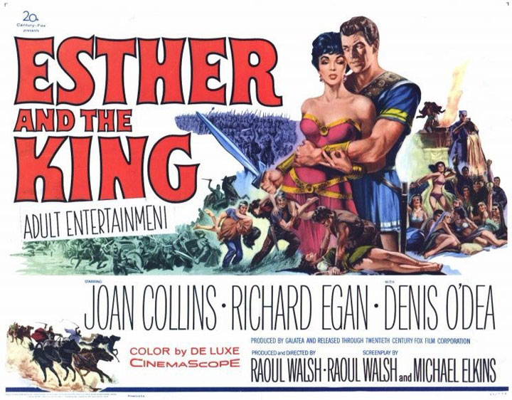 "Poster for Esther and the King, 1960. I actually saw this movie at the Kingsway theater when I was 10 years old. I thought it was the greatest movie I had ever seen. mainly because Joan Collins was so hot. I screened the film a few years ago. It is dreadful. I like the warning/promise on the poster: ""Adult Entertainment."""